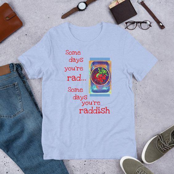Adult Some Days You're Rad TeeShirt DAP