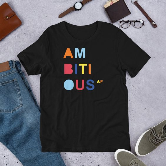 Ambitious T Shirt,dap