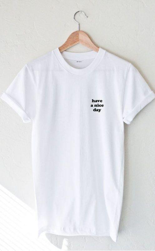 Have a nice day tshirt DAP